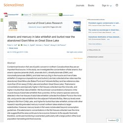 Journal of Great Lakes Research Volume 42, Issue 2, April 2016, Pages 223–232 Arsenic and mercury in lake whitefish and burbot near the abandoned Giant Mine on Great Slave Lake