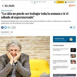 """Juan Luis Arsuaga: """"La vida no puede ser trabajar toda la semana e ir el sábado al supermercado"""""""