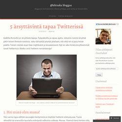 5 ärsyttävintä tapaa Twitterissä