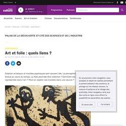Art et folie : quels liens ?