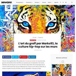 L'art du graff par Marko93, la culture hip-hop sur les murs