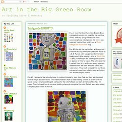 Art in the Big Green Room: 2nd grade ROBOTS