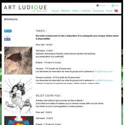 Art Ludique - Le Musée BILLETERIE