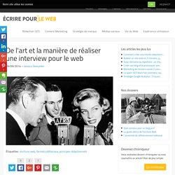 De l'art et la manière de réaliser une interview pour le web