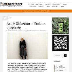 Art & Olfaction - L'odeur encensée