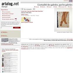 L'actualité des galeries d'Art