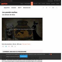 Les grands mythes : Les amours de Zeus