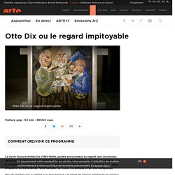 Otto Dix ou le regard impitoyable