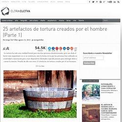 25 artefactos de tortura creados por el hombre (Parte 1)