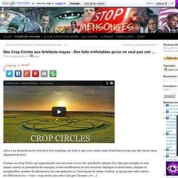 Des Crop Circles aux Artefacts mayas : Des faits irréfutables qu'on ne veut pas voir …