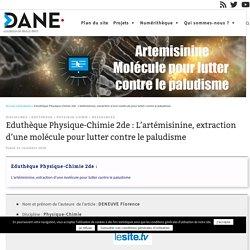 Eduthèque Physique-Chimie 2de : L'artémisinine, extraction d'une molécule pour lutter contre le paludisme