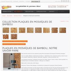 ArtEnDéco, le spécialiste du panneau décor - Plaques en mosaïques de bambou