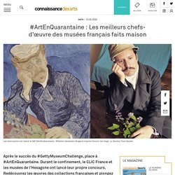 #ArtEnQuarantaine : Les meilleurs chefs-d'œuvre des musées français faits maison