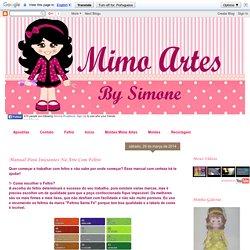 Mimo Artes: Manual Para Iniciantes Na Arte Com Feltro
