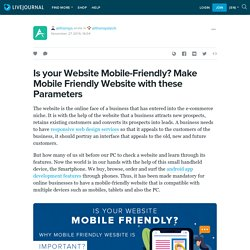 Is your Website Mobile-Friendly? Make Mobile Friendly Website with these Parameters: arthonsystech — LiveJournal