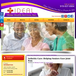 Arthritis Care: Helping Seniors Ease Joint Pain