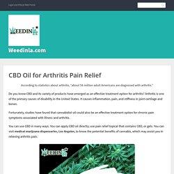 CBD Oil for Arthritis Pain Relief – Weedinla.com