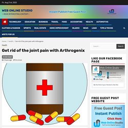 Get rid of the joint pain with Arthrogenix