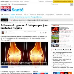 Arthrose du genou : 6.000 pas par jour limite les risques