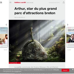 Arthur, star du plus grand parc d'attractions breton - Edition du soir Ouest France - 08/04/2016
