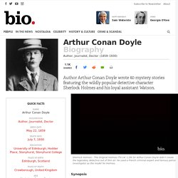 Arthur Conan Doyle - Author, Journalist, Doctor
