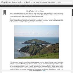King Arthur in the Isalnd of Avalon: Le tombeau du roi Arthur est situé dans l'île d'Avalon réel dans le Devon à Burgh Island