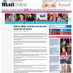 Arthur Miller and the son he hid away for 40 years