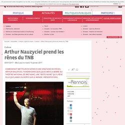 Metropole.Rennes.fr : Arthur Nauzyciel prend les rênes du TNB