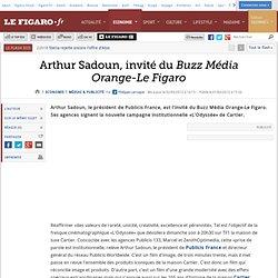 Médias & Publicité : Arthur Sadoun, invité du Buzz Média Orange-Le Figaro