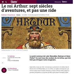 Le roi Arthur: sept siècles d'aventures, et pas une ride