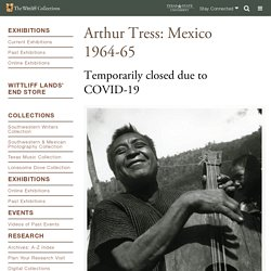 Arthur Tress: Mexico 1964-65 : The Wittliff Collections