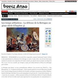 3/7.- Les temps arthuriens : La défense de la Bretagne au 4ème siècle (Chapitre 3)