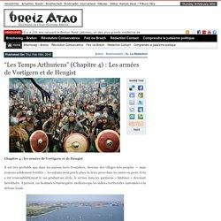 """4/7.- """"Les Temps Arthuriens"""" (Chapitre 4) : Les armées de Vortigern et de Hengist"""