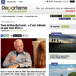 Yann Arthus-Bertrand: «C'est ridicule ce que vous dites»