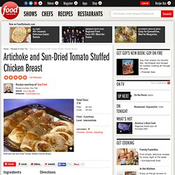 Artichoke and Sun-Dried Tomato Stuffed Chicken Breast Recipe : Guy Fieri
