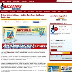 Article Builder Software - Making Auto Blogs that Google Really Likes!