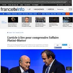 L'article à lire pour comprendre l'affaire Platini-Blatter