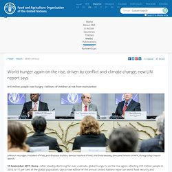 FAO -News Article:World hunger again on the rise, driven by conflict and climate change, new UN report says