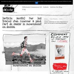 [article invité] Sur les traces d'un coureur à pied, l'art de saisir le mouvement en dessin