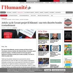 Article 13 de l'avant-projet El Khomri: une très discrète bombe à retardement