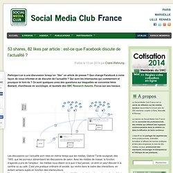 53 shares, 82 likes par article : est-ce que Facebook discute de l'actualité ?