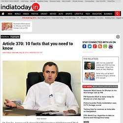 Article 370: 10 facts that you need to know : Highlights, News