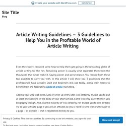 Article Writing Guidelines - 3 Guidelines to Help You in the Profitable World of Article Writing