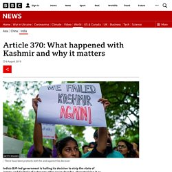 8/6: Article 370: What happened with Kashmir and why it matters