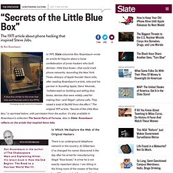 "The article that inspired Steve Jobs: ""Secrets of the Little Blue Box"""