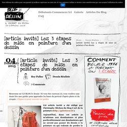 [article invité] Les 3 étapes de mise en peinture d'un dessin