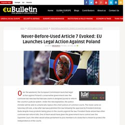 Never-Before-Used Article 7 Evoked: EU Launches Legal Action Against Poland