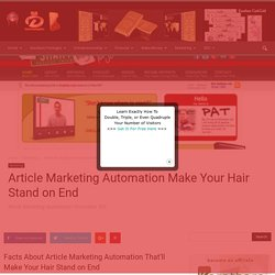 Article Marketing Automation Make Your Hair Stand on End
