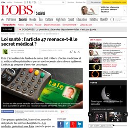 Loi santé : l'article 47 menace-t-il le secret médical ?