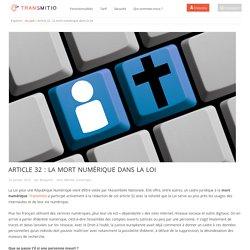 Article 32 : la mort numérique dans la loi – Transmitio - Le blog du Capital Numérique